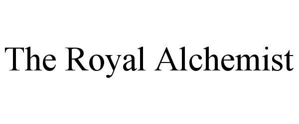 Trademark Logo THE ROYAL ALCHEMIST