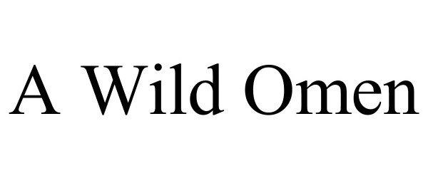 Trademark Logo A WILD OMEN