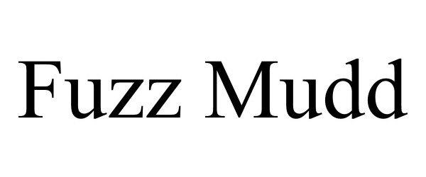 Trademark Logo FUZZ MUDD
