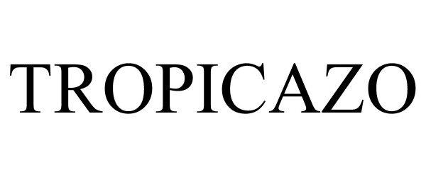 Trademark Logo TROPICAZO