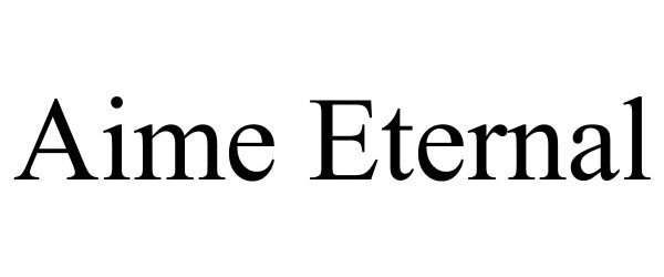 Trademark Logo AIME ETERNAL