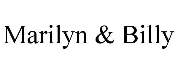 Trademark Logo MARILYN & BILLY