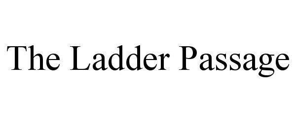 Trademark Logo THE LADDER PASSAGE