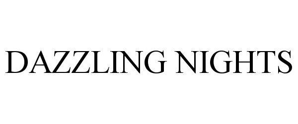 Trademark Logo DAZZLING NIGHTS