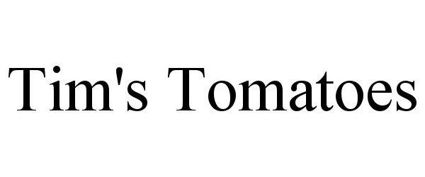 Trademark Logo TIM'S TOMATOES