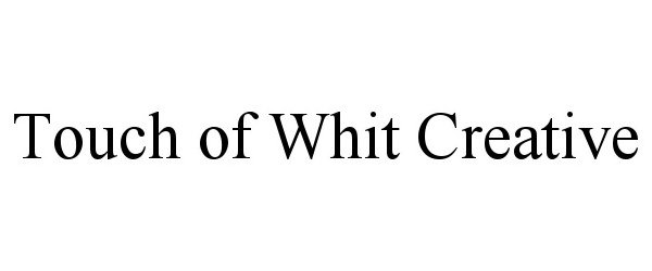 Trademark Logo TOUCH OF WHIT CREATIVE