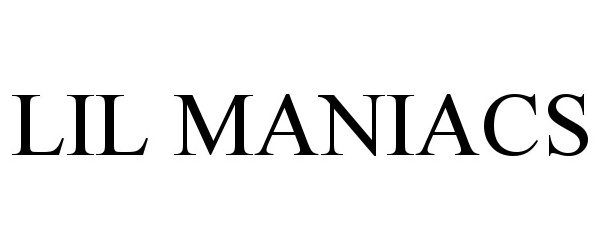 Trademark Logo LIL MANIACS
