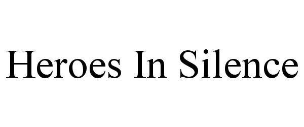 Trademark Logo HEROES IN SILENCE
