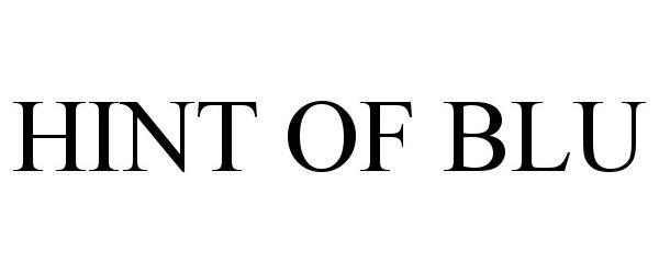 Trademark Logo HINT OF BLU