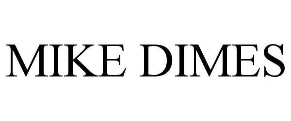 Trademark Logo MIKE DIMES