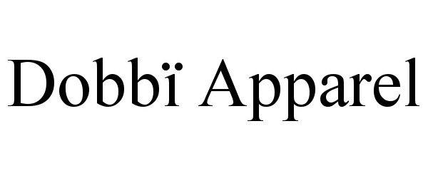 Trademark Logo DOBBÏ APPAREL