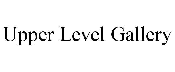 Trademark Logo UPPER LEVEL GALLERY
