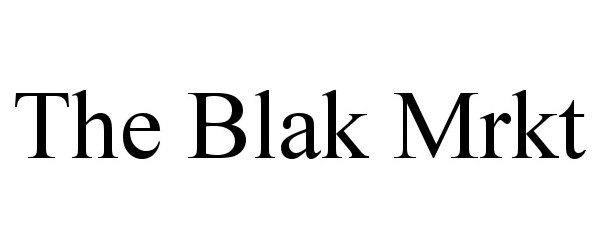 Trademark Logo THE BLAK MRKT