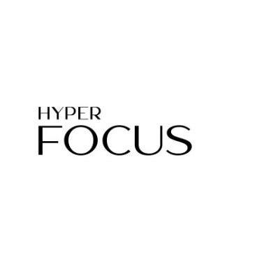 HYPER FOCUS