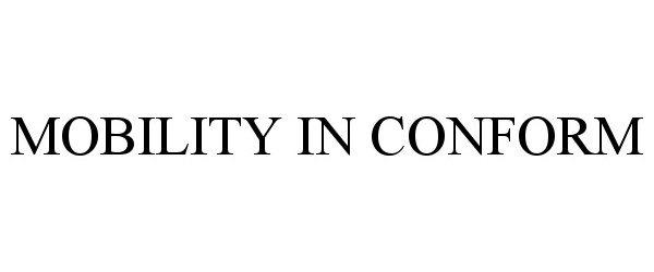 Trademark Logo MOBILITY IN CONFORM