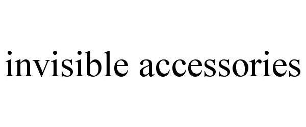 Trademark Logo INVISIBLE ACCESSORIES
