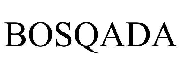 Trademark Logo BOSQADA