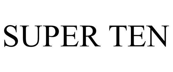 Trademark Logo SUPER TEN