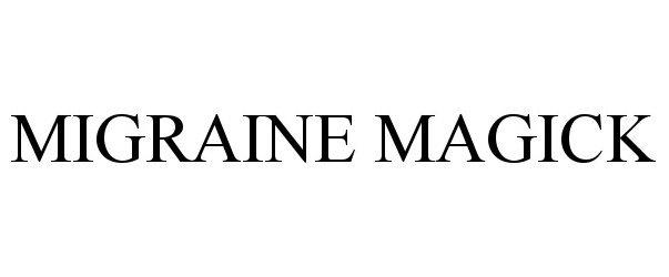 Trademark Logo MIGRAINE MAGICK