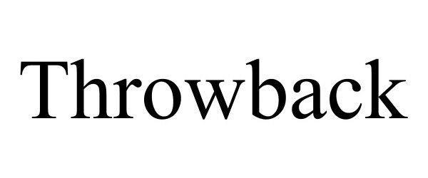 Trademark Logo THROWBACK