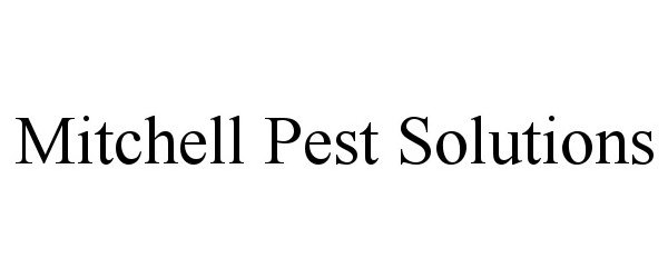 Trademark Logo MITCHELL PEST SOLUTIONS