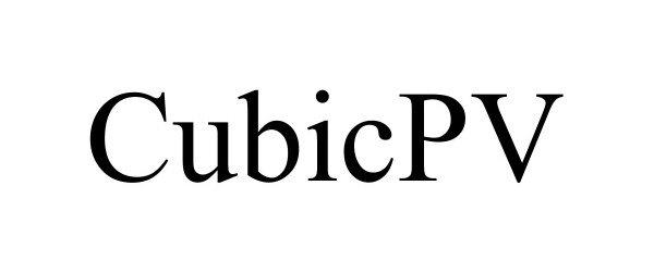 Trademark Logo CUBICPV