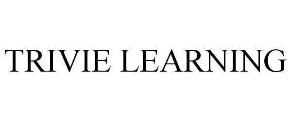 Trademark Logo TRIVIE LEARNING
