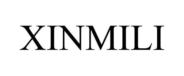 Trademark Logo XINMILI