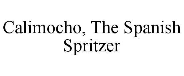 Trademark Logo CALIMOCHO, THE SPANISH SPRITZER