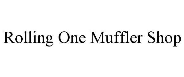 Trademark Logo ROLLING ONE MUFFLER SHOP