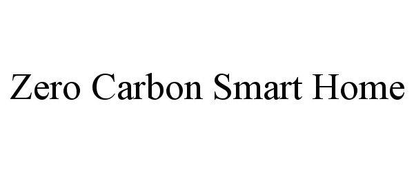 Trademark Logo ZERO CARBON SMART HOME