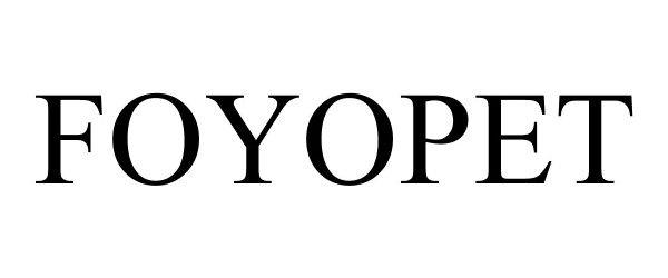 Trademark Logo FOYOPET