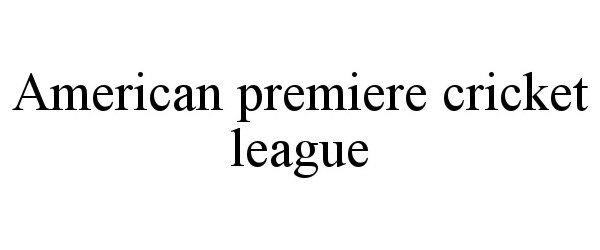 Trademark Logo AMERICAN PREMIERE CRICKET LEAGUE
