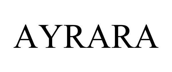 Trademark Logo AYRARA