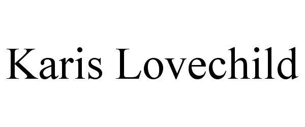 Trademark Logo KARIS LOVECHILD