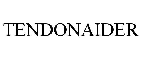 Trademark Logo TENDONAIDER