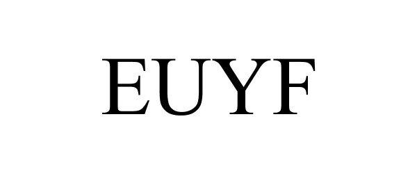 Trademark Logo EUYF