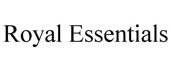 Trademark Logo ROYAL ESSENTIALS